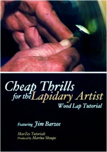 Cheap Thrills For The Lapidary Artist, Wood Lap Tutorial on DVD